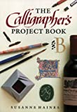 Cover of: The Calligrapher's Project Book | Susanne Haines