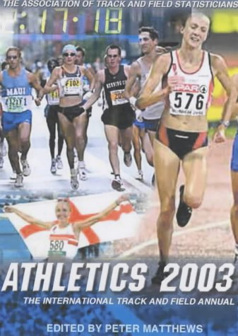Athletics 2003: The International Track and Field Year Book