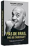 Pas de bras, pas de chocolat ! | Croizon, Philippe (1968-....). Auteur