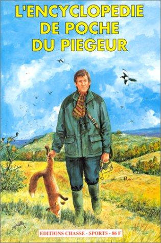 L'encyclopédie de poche du piégeur