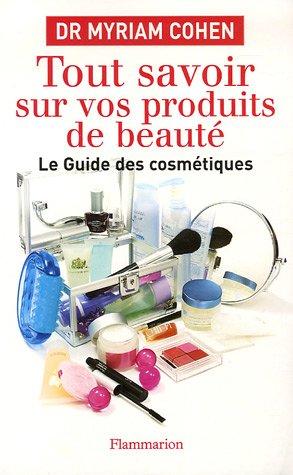 Tout savoir sur vos produits de beauté : Le guide...