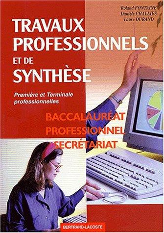 Travaux professionnels et de synthèse 1ère et Terminale professionnelles. Préparation au CCF, Baccalauréat professionnel secrétariat