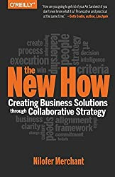 The New How [Paperback]: Creating Business Solutions Through Collaborative Strategy by Nilofer Merchant (2014-05-05)