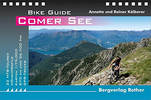 Comer See: 32 MTB-Touren mit GPS-Tracks (Rother Bike Guide) (See-guide)
