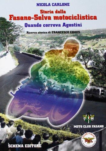 Storia della Fasano-Selva motociclistica. Quando correva Agostini
