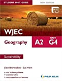 WJEC A2 Geography Student Unit Guide New Edition: Unit G4 Sustainability (Student Unit Guides)