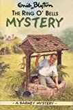 The Ring O'Bells Mystery (Enid Blyton Barney Mysteries)