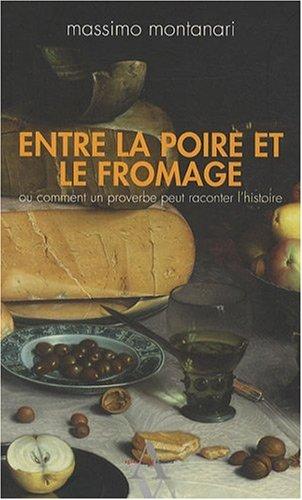 Entre la poire et le fromage - ou comment un proverbe peut raconter l'histoire