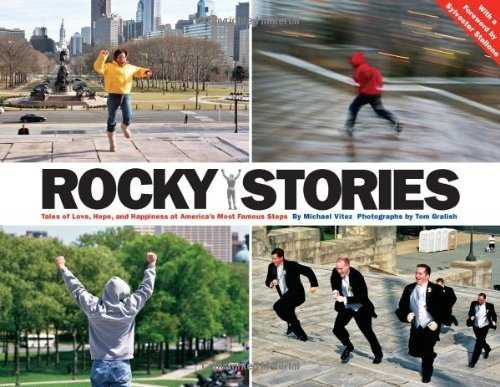 Rocky Stories: Tales of Love, Hope and Happiness at America's Most Famous Steps by Michael Vitez (2006-07-01)