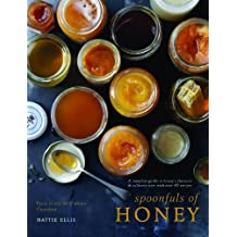 Spoonfuls of Honey - A complete guide to honey's flavours & culinary uses with over 80 recipes by Hattie Ellis (2014) Hardcover