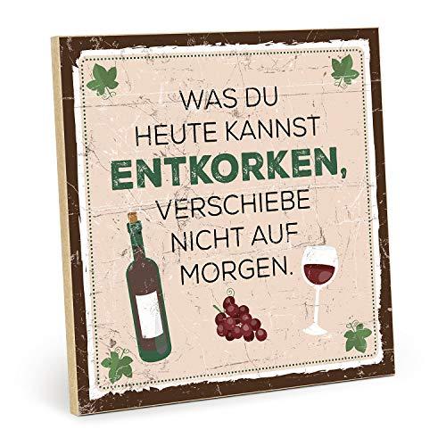TypeStoff Holzschild mit Spruch - was DU Heute Kannst ENTKORKEN - im Vintage-Look mit Zitat als Geschenk und Dekoration (Größe: 19,5 x 19,5 cm) -