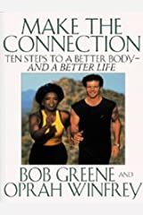 Make The Connection : Ten Steps to a Better Body And a Better Life Paperback