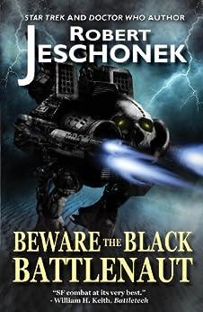 Beware the Black Battlenaut (English Edition) von [Jeschonek, Robert]