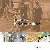 Deutsche Parkettgeschichte: Parkett im Wandel der Zeiten