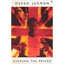 Kicking The Pricks by Derek Jarman (1996-05-16)