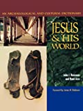 Jesus and His World: Ann Archaeological and Cultural Dictionary