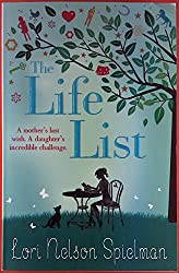 The Life List. A mother`s last wish. A daughter`s incredible challenge.