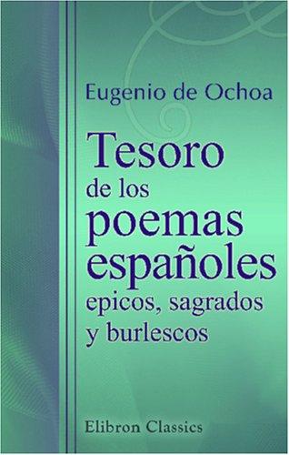 Tesoro de los poemas españoles epicos, sagrados y burlescos