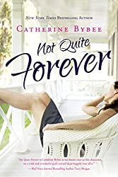 Not Quite Forever (Not Quite series Book 4)