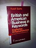 British and American business in keywords : engl. Wirtschaftslexikon mit engl.-dt. Fachwörterverz.