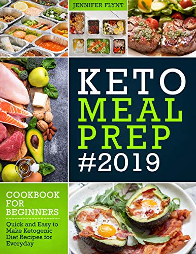 Keto Meal Prep 2019 Cookbook For Beginners: Quick and Easy to Make Ketogenic Diet Recipes for Everyday (Keto Diet Cookbook) (English Edition)