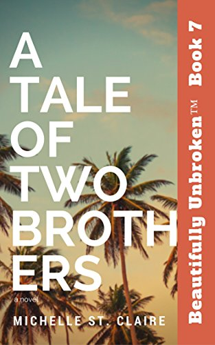 a-tale-of-two-brothers-beautifully-unbroken-book-7-english-edition