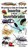 Mi primera guía de campo de insectos y otros invertebrados