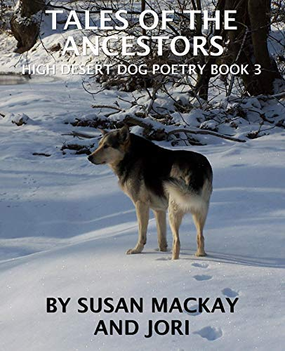 Tales of the Ancestors (High Desert Dog Poetry Book 3) (English Edition)