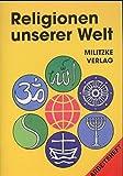 Religionen unserer Welt. Ihre Bedeutung in Geschichte, Kultur und Alltag: Religionen unserer Welt, Arbeitsheft - Jana Passler