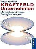 Kraftfeld Unternehmen: Menschen f?hren - Energien wecken