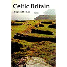 Celtic Britain (Ancient Peoples and Places)