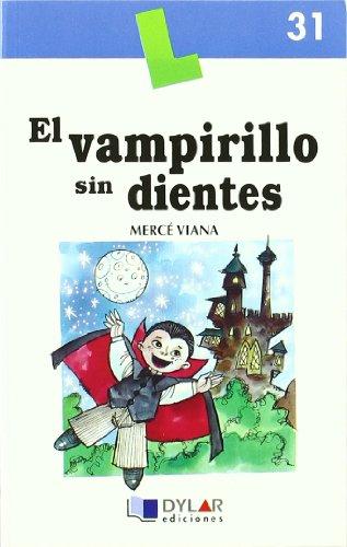 EL VAMPIRILLO SIN DIENTES -  Libro 31 (Lecturas Dylar) por Mercé Viana