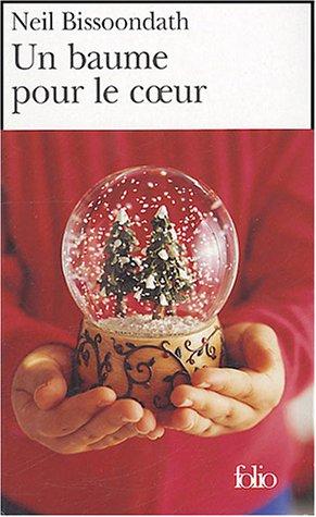 Un Baume Pour Le Coeur (Folio) par Neil Bissoondath