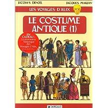 Les Voyages d'Alix : Le Costume antique, tome 1