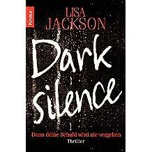 Dark Silence: Denn deine Schuld wird nie vergehen. Thriller (Die San-Francisco-Reihe 1)