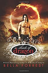A Shade of Dragon: Volume 1 by Bella Forrest (2015-12-08)