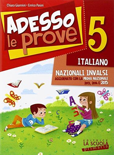 Adesso le prove italiano 5. Per la 5 classe elementare