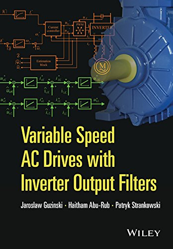 Variable Speed AC Drives with Inverter Output Filters (IEEE Press Series on Power Engineering) (Variable-speed-a/c)
