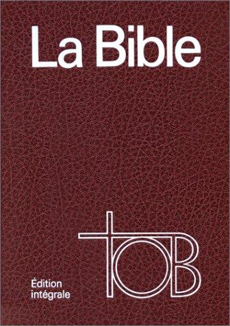 La Bible TOB, édition intégrale (reliure skyvertex) par Société biblique française