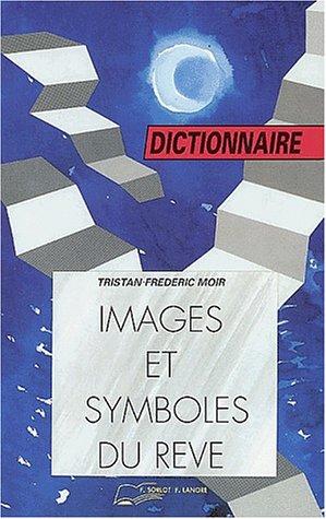Images & Symboles du rêve. Dictionnaire 617 mots