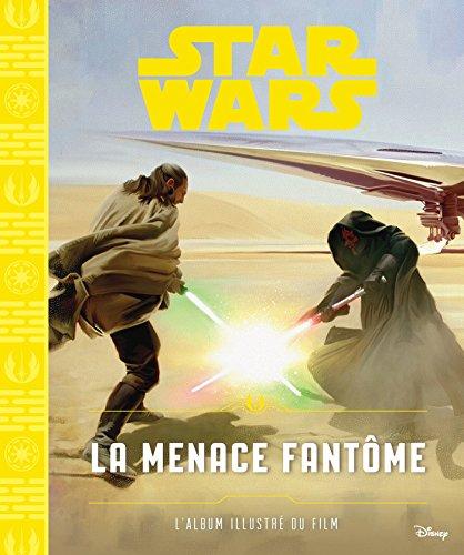 Star Wars (1) : La menace fantôme : l'album illustré du film