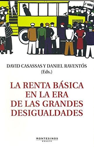 La renta básica en la era de las grandes desigualdades (Ensayo) por David Casassas