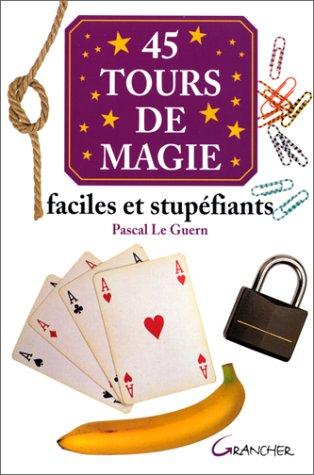 45 tours de magie par Pascal Le Guern