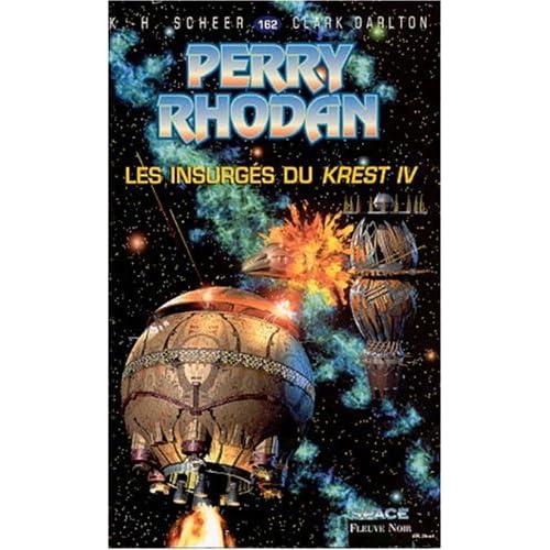 Perry Rhodan, tome 162 : les insurgés du krest IV