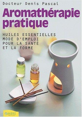 Aromathérapie pratique