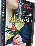 Das Geheimnis der Äbtissin. Historischer Roman. Weltbild premiere ; 9783868009460