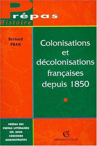 Colonisations et décolonisations françaises depuis 1850