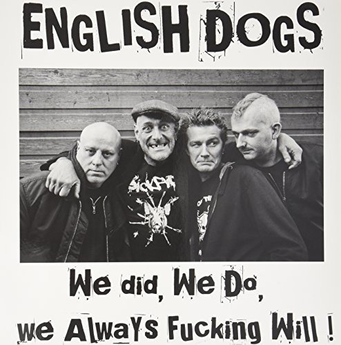 We Did, We Do, We Always Fucking Will!