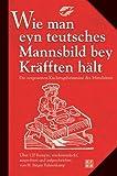 Wie man eyn teutsches Mannsbild bey Kräften hält - H J Fahrenkamp