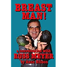 Breast Man: A Conversation with Russ Meyer